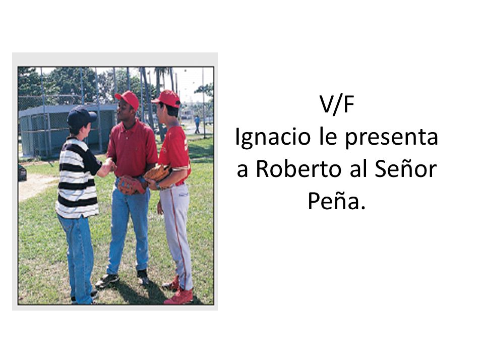V/F Ignacio le presenta a Roberto al Señor Peña.