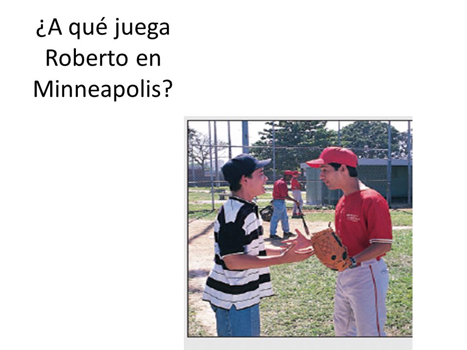 ¿A qué juega Roberto en Minneapolis