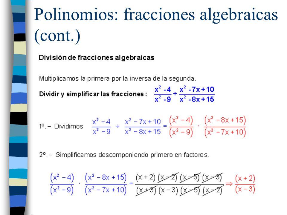 Polinomios: fracciones algebraicas (cont.)
