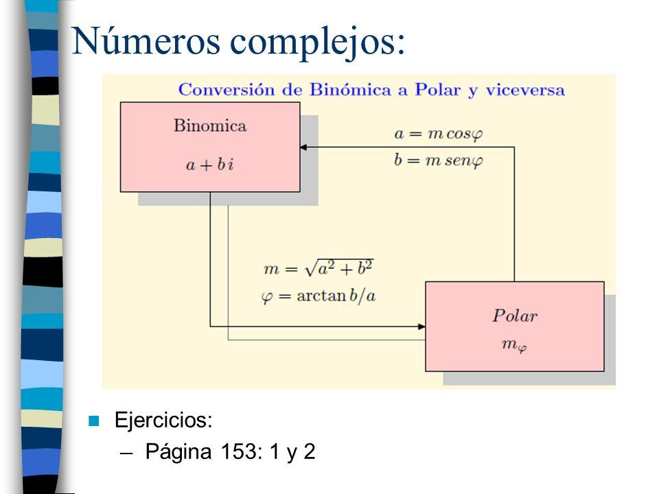 Números complejos: Ejercicios: Página 153: 1 y 2