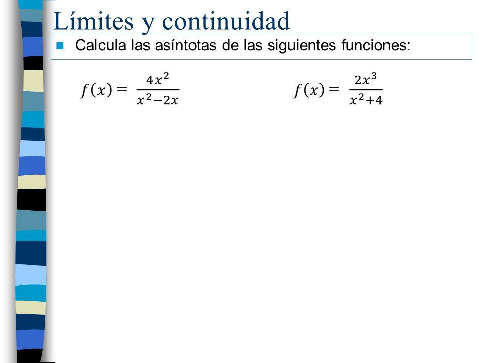 Límites y continuidad Calcula las asíntotas de las siguientes funciones: