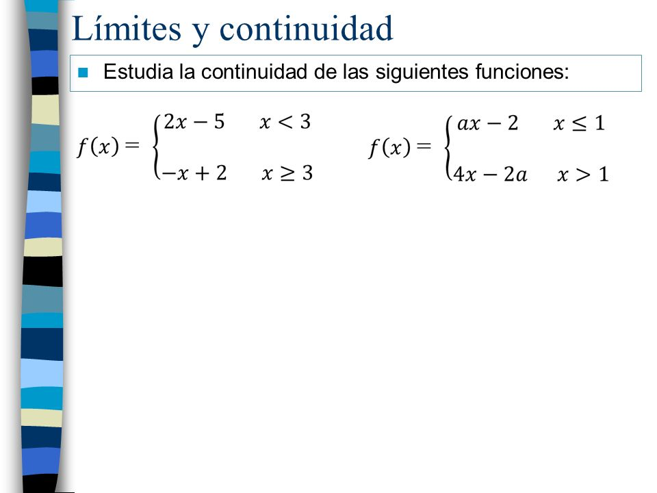 Límites y continuidad Estudia la continuidad de las siguientes funciones: