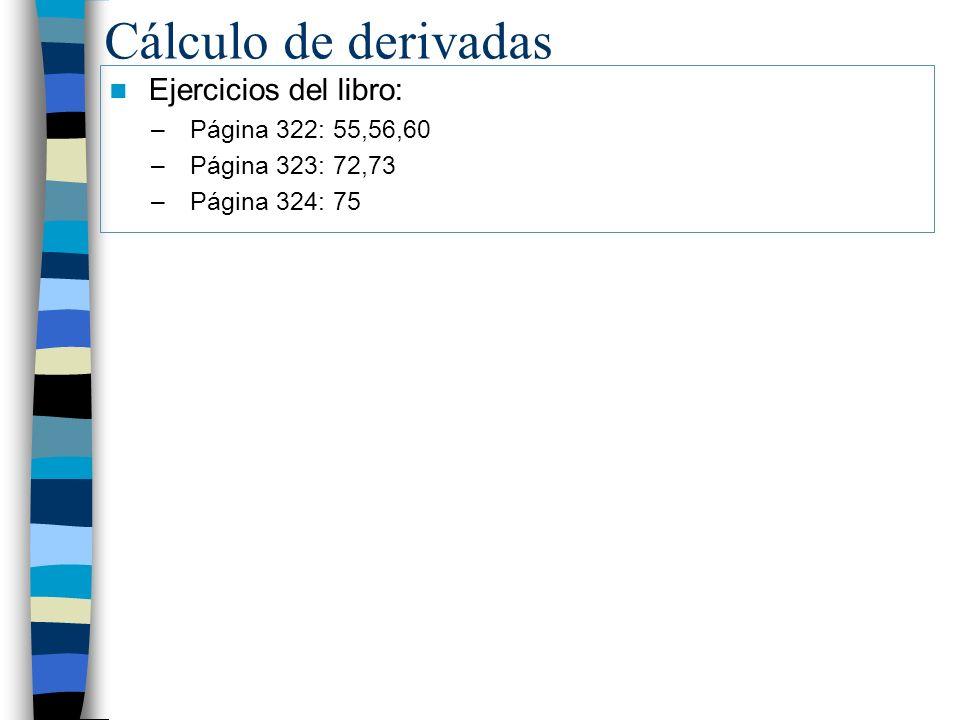 Cálculo de derivadas Ejercicios del libro: Página 322: 55,56,60