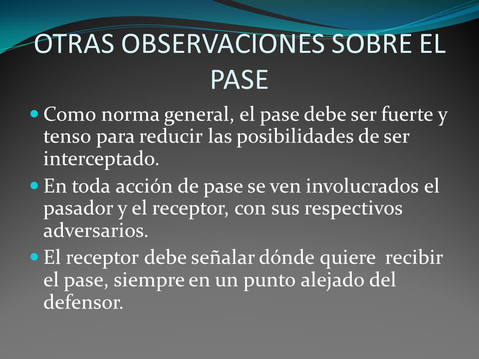 OTRAS OBSERVACIONES SOBRE EL PASE