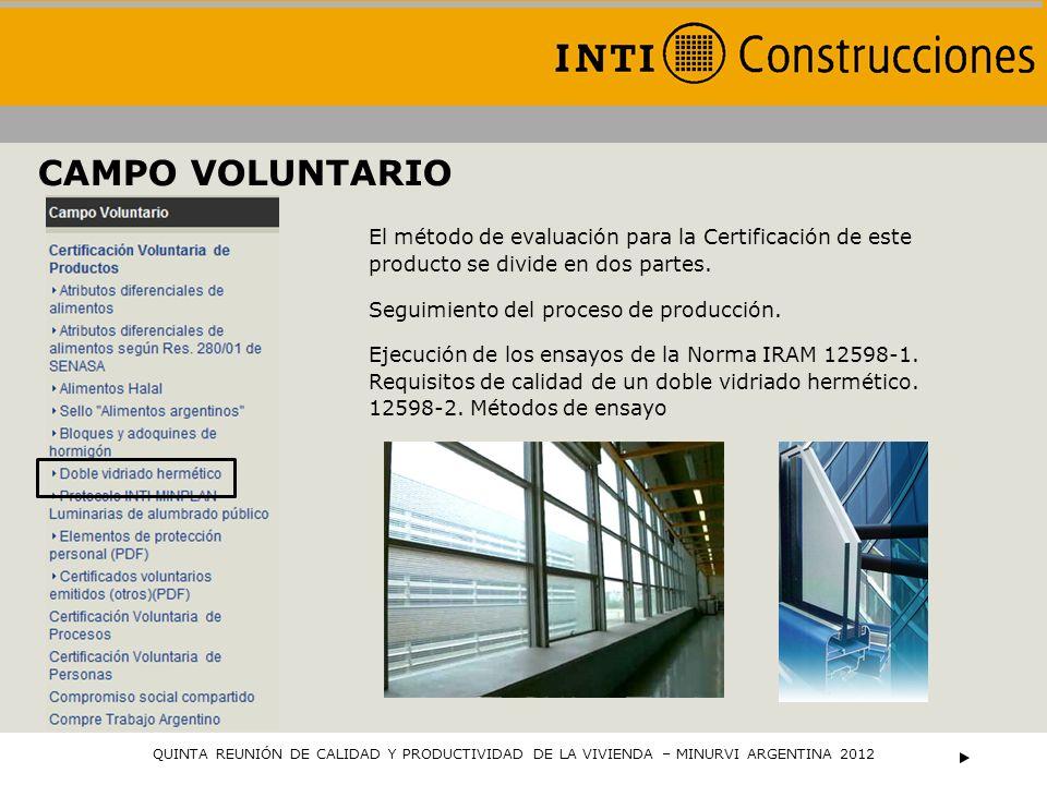 CAMPO VOLUNTARIO El método de evaluación para la Certificación de este producto se divide en dos partes.