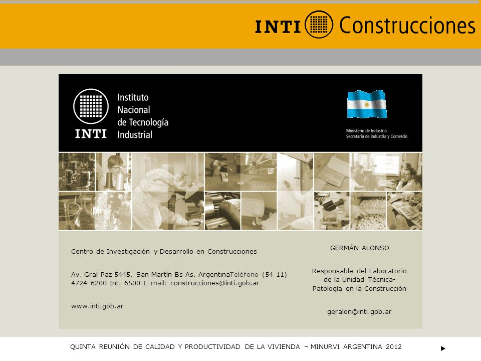 GERMÁN ALONSO Responsable del Laboratorio de la Unidad Técnica- Patología en la Construcción. geralon@inti.gob.ar.