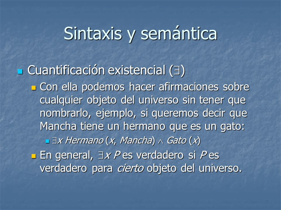 Sintaxis y semántica Cuantificación existencial ()