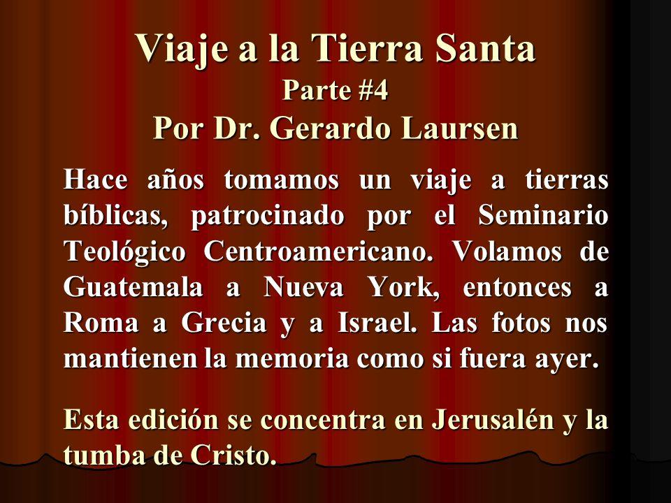 Viaje a la Tierra Santa Parte #4 Por Dr. Gerardo Laursen
