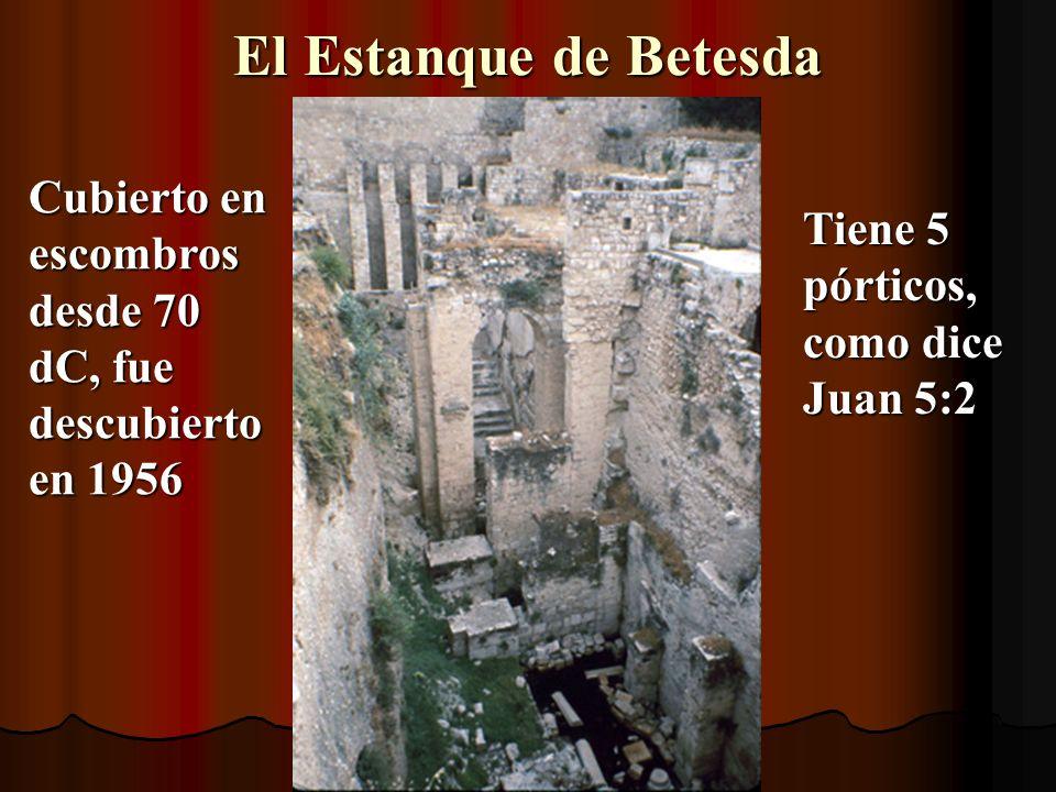 El Estanque de Betesda Cubierto en escombros desde 70 dC, fue descubierto en 1956.