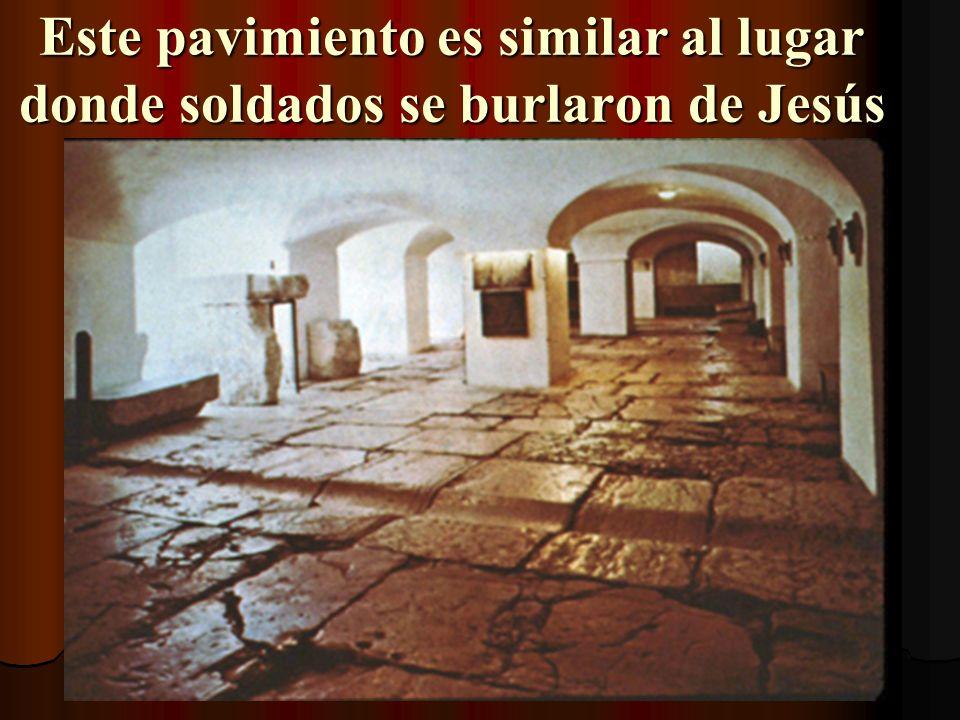 Este pavimiento es similar al lugar donde soldados se burlaron de Jesús
