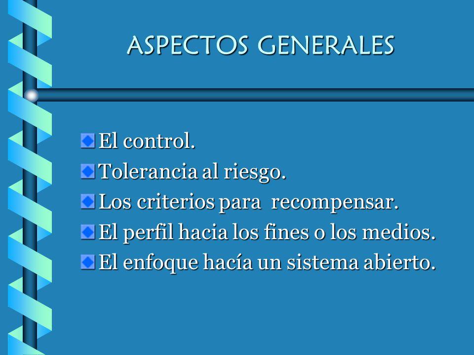 ASPECTOS GENERALES El control. Tolerancia al riesgo.