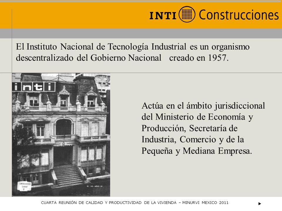 El Instituto Nacional de Tecnología Industrial es un organismo descentralizado del Gobierno Nacional creado en 1957.