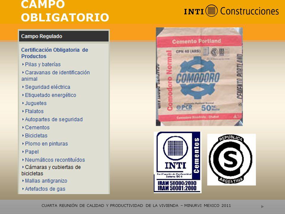 CAMPO OBLIGATORIO CUARTA REUNIÓN DE CALIDAD Y PRODUCTIVIDAD DE LA VIVIENDA – MINURVI MEXICO 2011