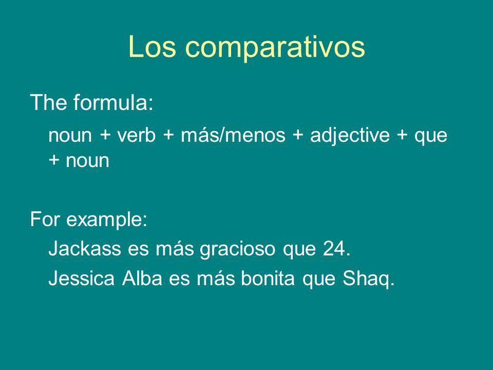 Los comparativos The formula: