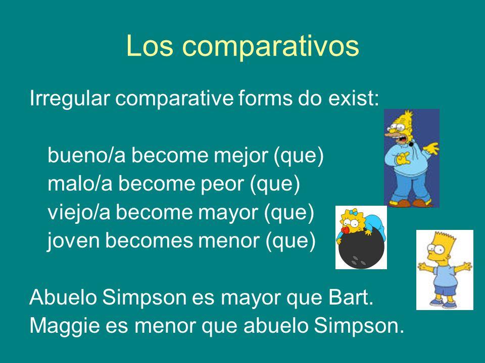 Los comparativos Irregular comparative forms do exist: