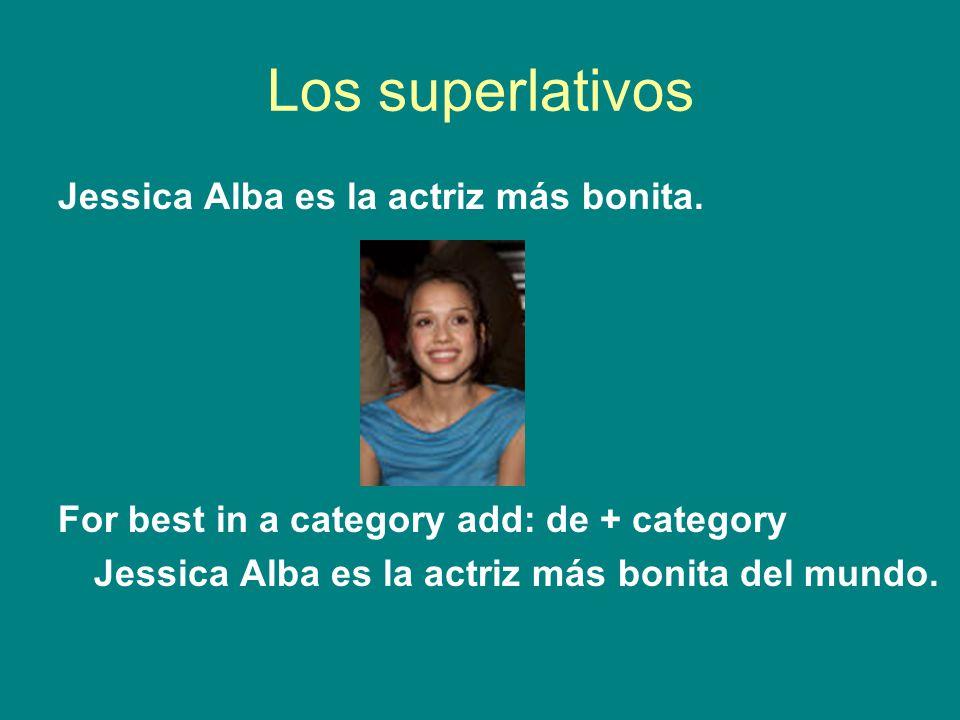 Los superlativos Jessica Alba es la actriz más bonita.
