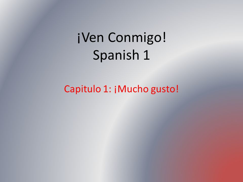 Capitulo 1: ¡Mucho gusto!