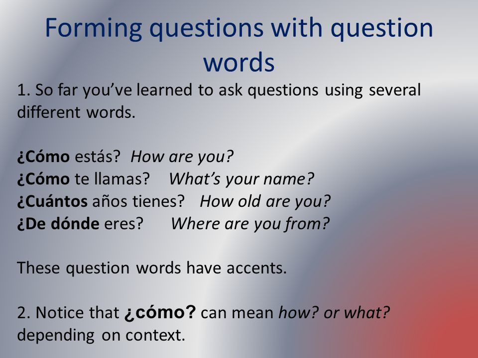 Forming questions with question words
