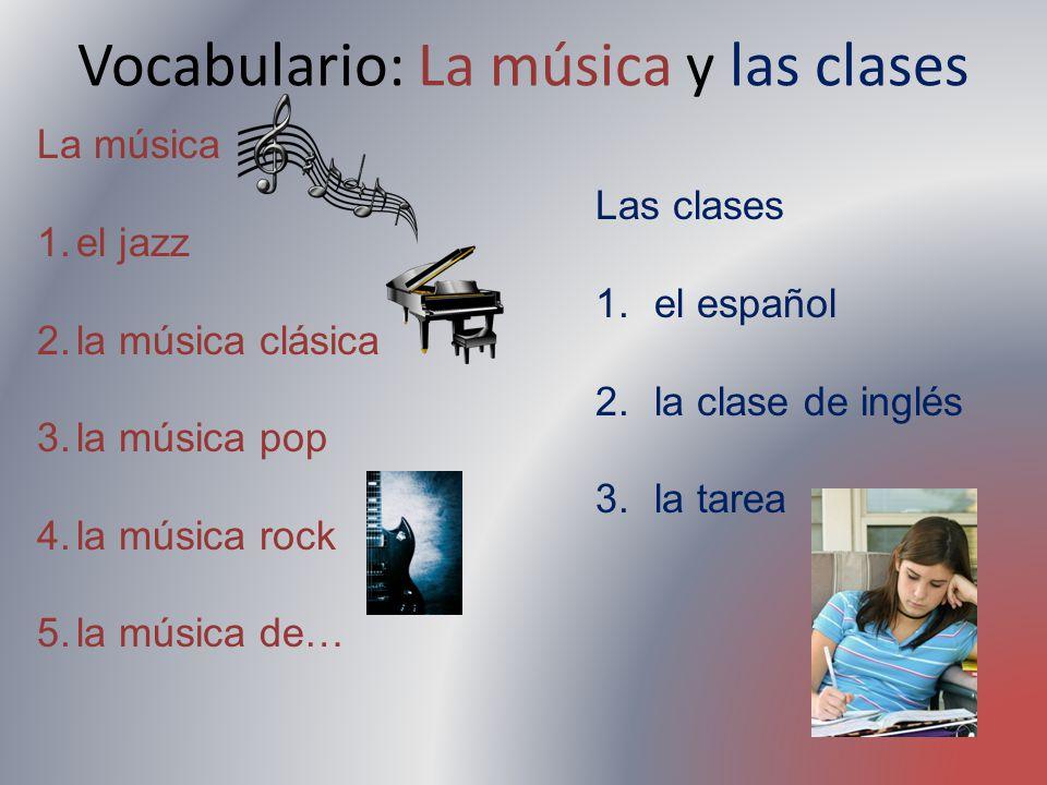 Vocabulario: La música y las clases