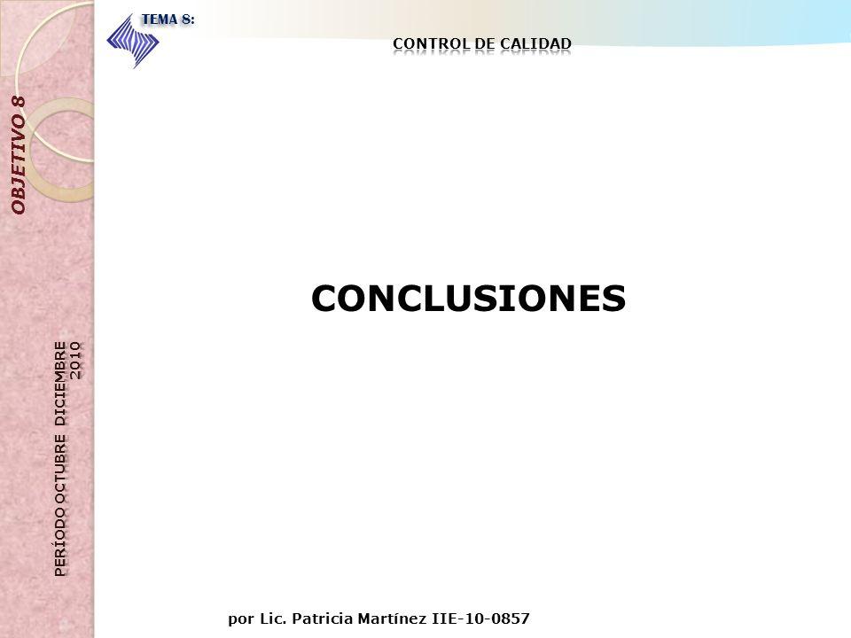 CONCLUSIONES OBJETIVO 8 TEMA 8: CONTROL DE CALIDAD