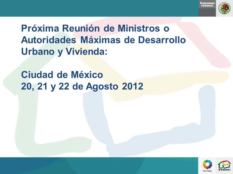 Próxima Reunión de Ministros o Autoridades Máximas de Desarrollo Urbano y Vivienda: