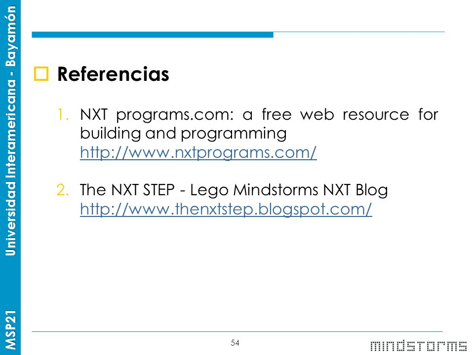 Referencias NXT programs.com: a free web resource for building and programming. http://www.nxtprograms.com/