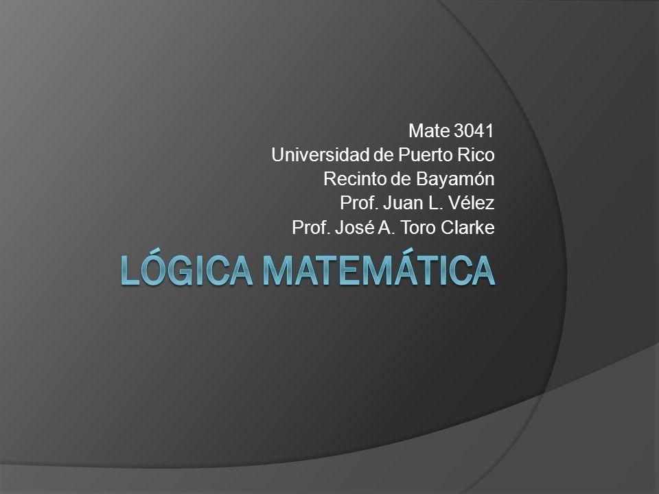 Lógica Matemática Mate 3041 Universidad de Puerto Rico