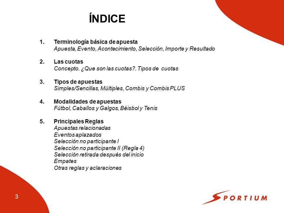 ÍNDICE 1. Terminología básica de apuesta