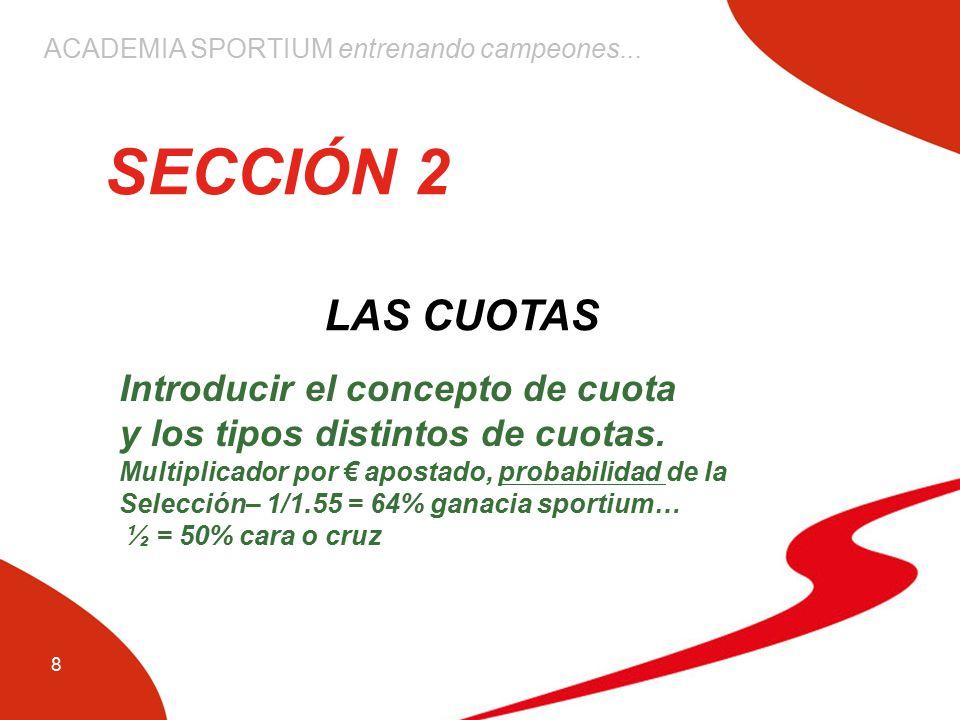 SECCIÓN 2 LAS CUOTAS Introducir el concepto de cuota