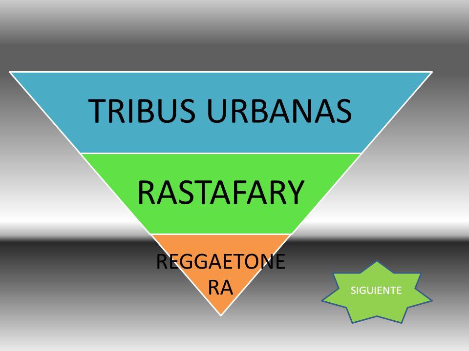 TRIBUS URBANAS RASTAFARY REGGAETONERA SIGUIENTE