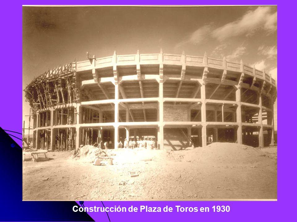 Construcción de Plaza de Toros en 1930