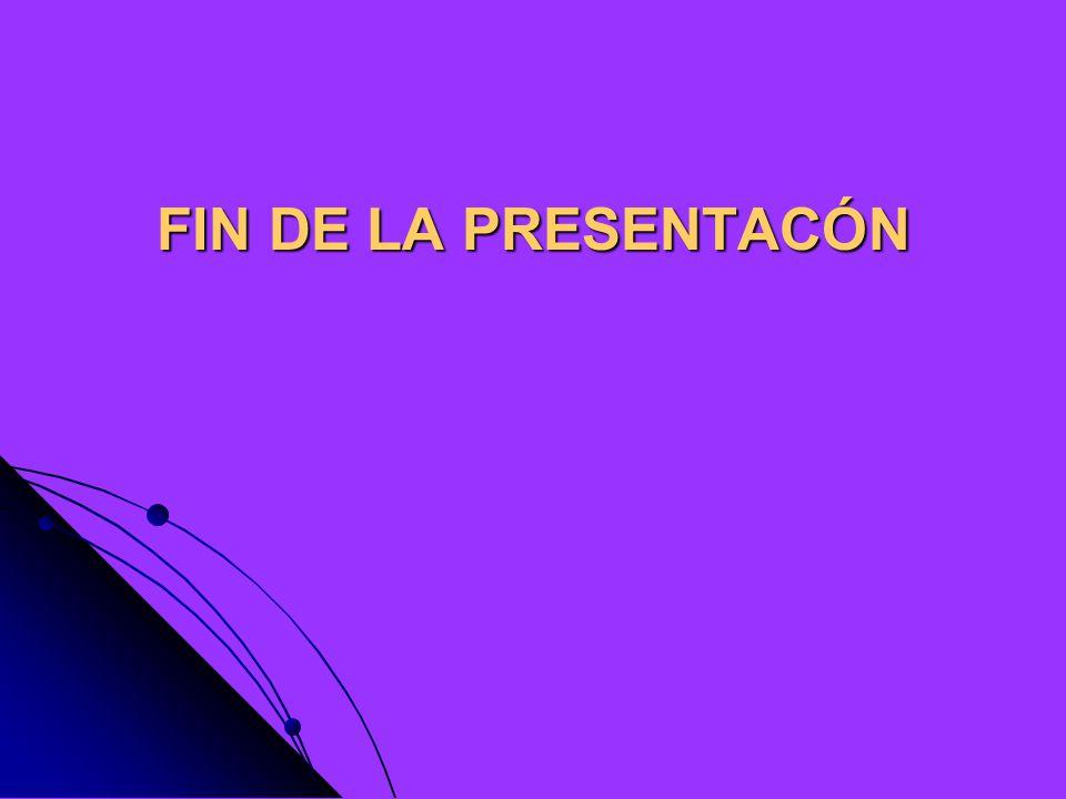 FIN DE LA PRESENTACÓN