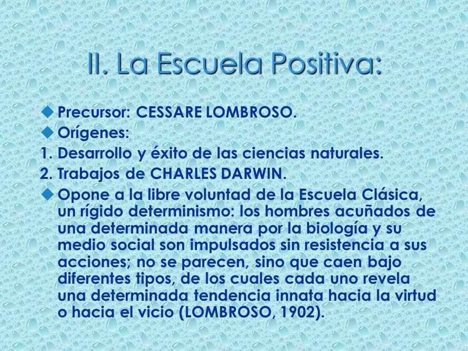 II. La Escuela Positiva: