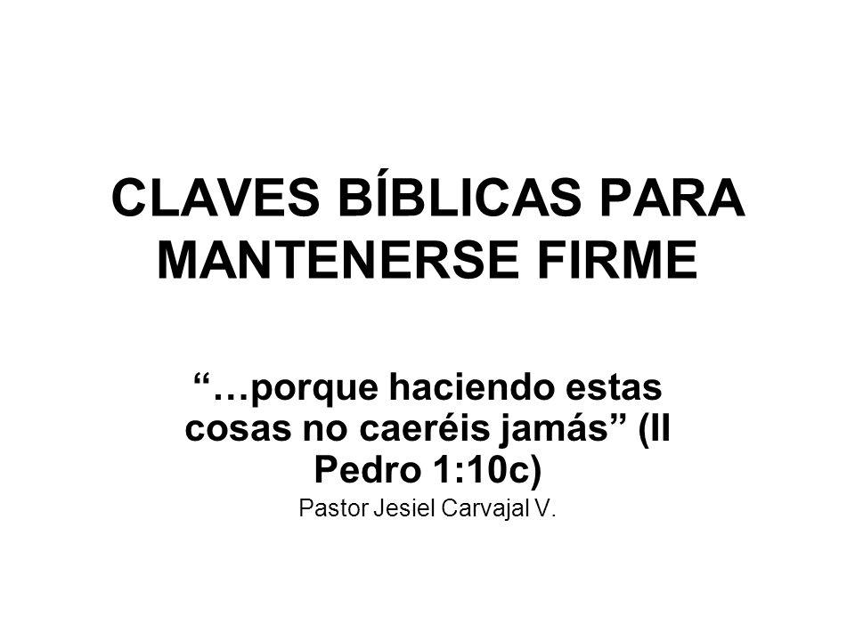 CLAVES BÍBLICAS PARA MANTENERSE FIRME