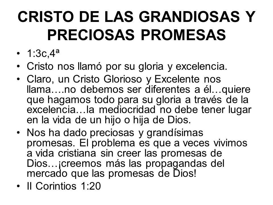 CRISTO DE LAS GRANDIOSAS Y PRECIOSAS PROMESAS