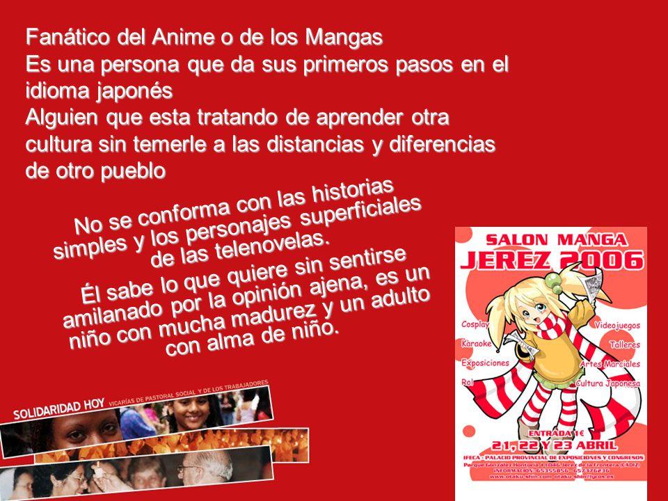 Fanático del Anime o de los Mangas
