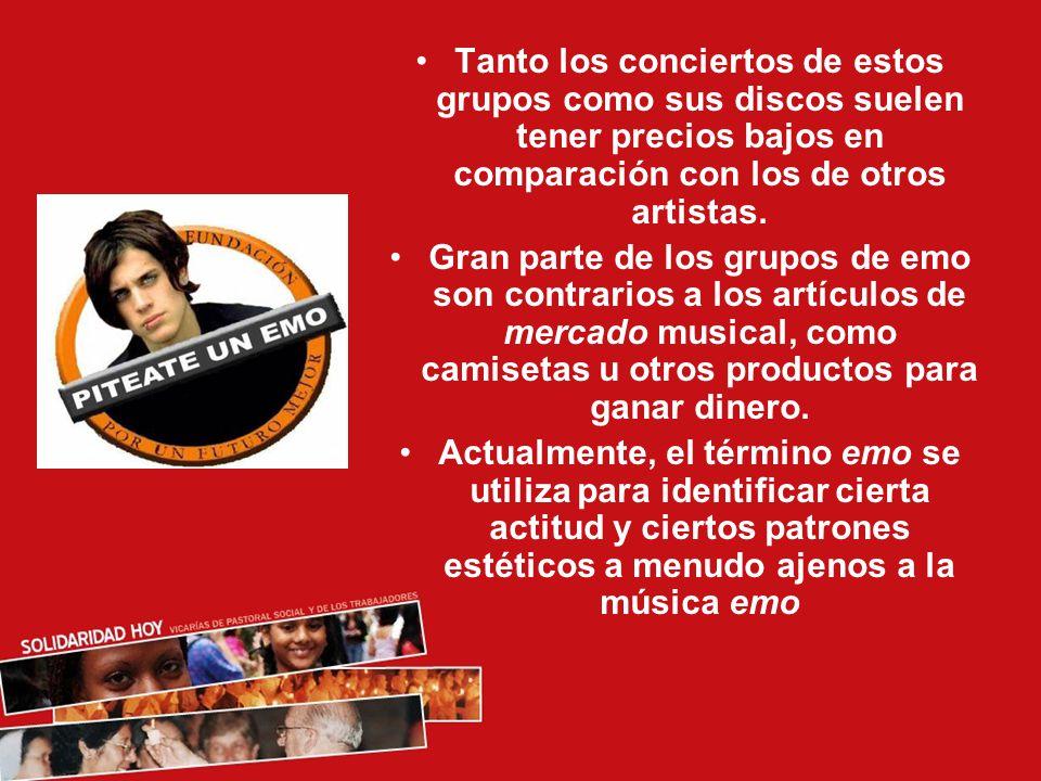 Tanto los conciertos de estos grupos como sus discos suelen tener precios bajos en comparación con los de otros artistas.
