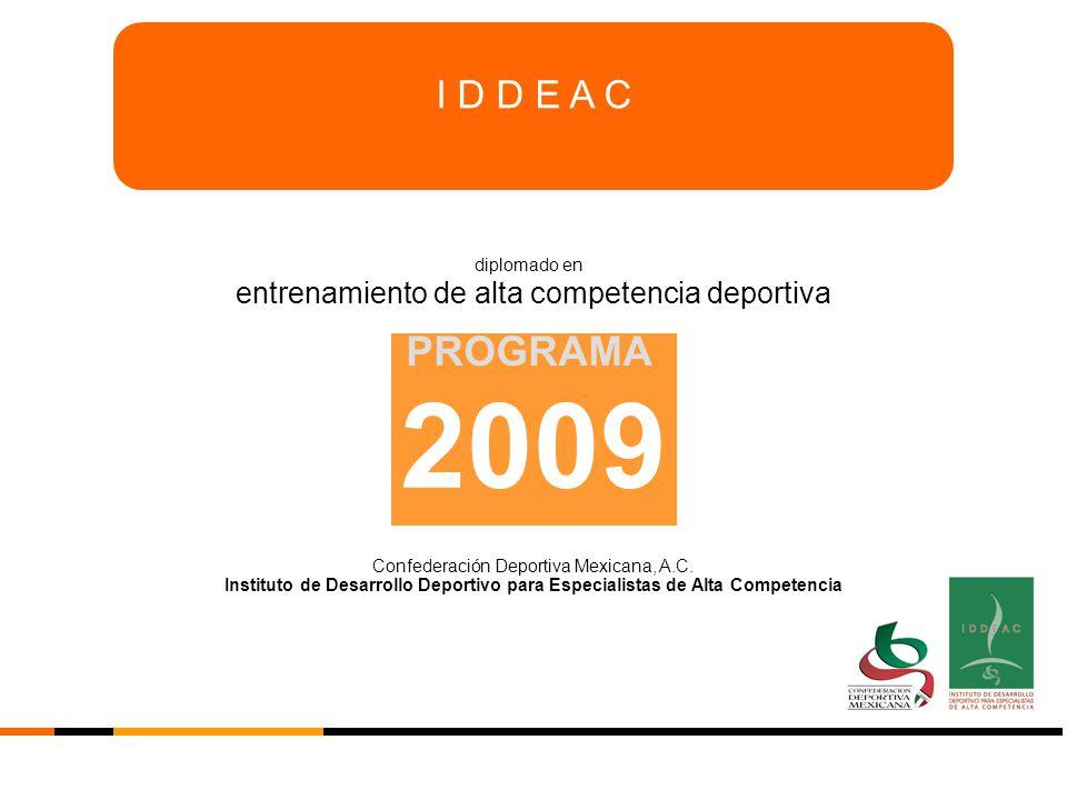 2009 PROGRAMA I D D E A C entrenamiento de alta competencia deportiva