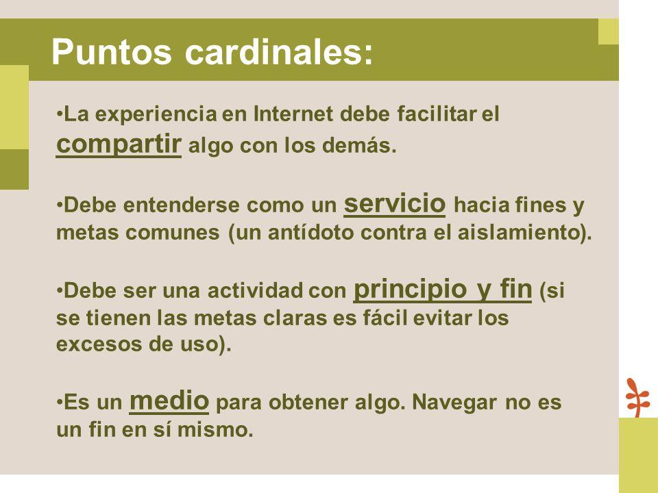 Puntos cardinales: La experiencia en Internet debe facilitar el compartir algo con los demás.