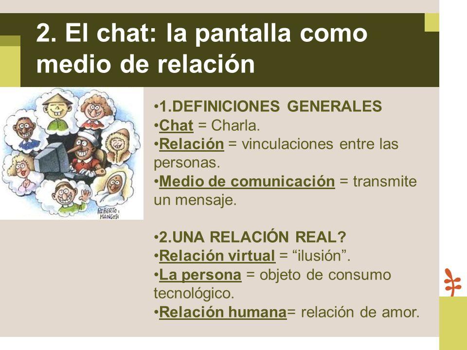 2. El chat: la pantalla como medio de relación