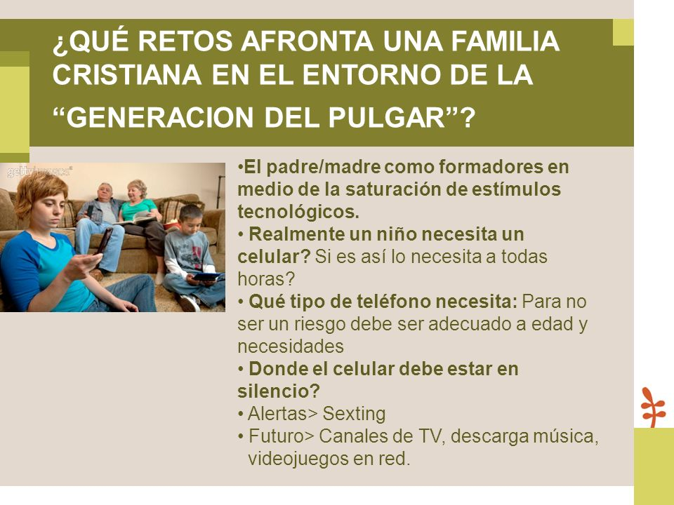 ¿QUÉ RETOS AFRONTA UNA FAMILIA CRISTIANA EN EL ENTORNO DE LA GENERACION DEL PULGAR