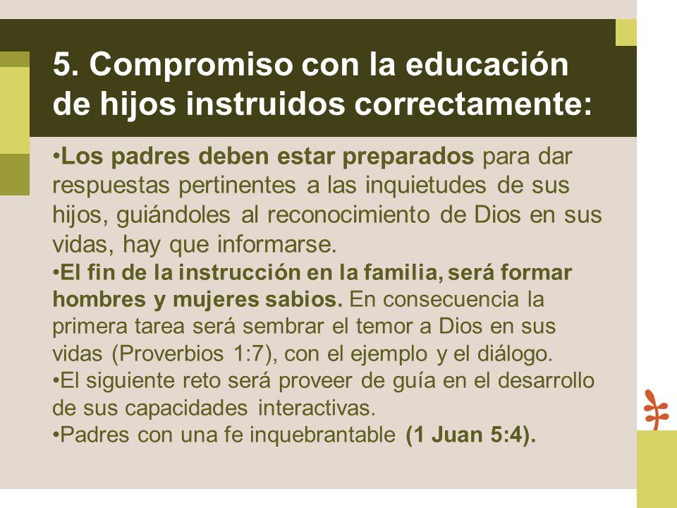 5. Compromiso con la educación de hijos instruidos correctamente: