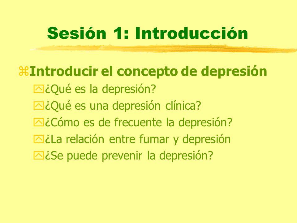 Sesión 1: Introducción Introducir el concepto de depresión