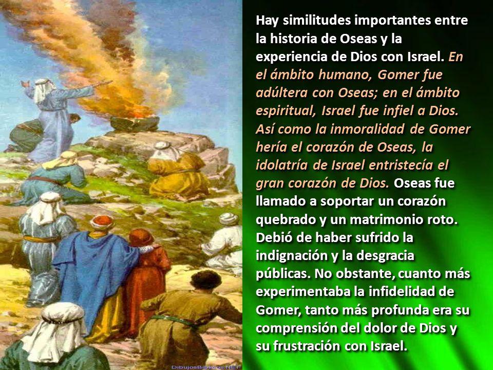 Hay similitudes importantes entre la historia de Oseas y la experiencia de Dios con Israel.