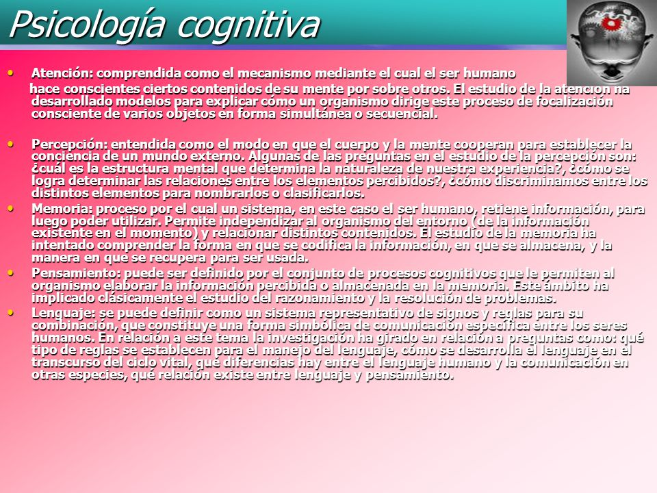Psicología cognitiva Atención: comprendida como el mecanismo mediante el cual el ser humano.