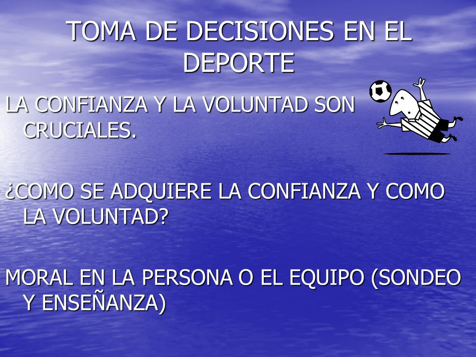 TOMA DE DECISIONES EN EL DEPORTE
