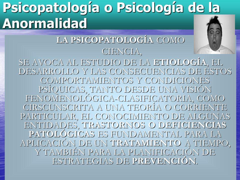 Psicopatología o Psicología de la Anormalidad