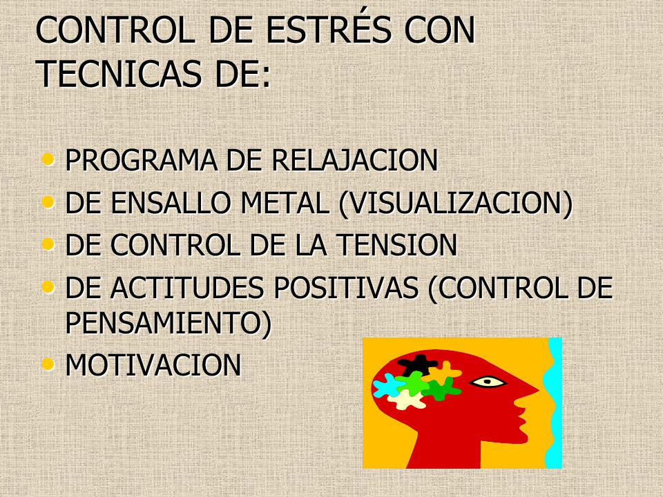 CONTROL DE ESTRÉS CON TECNICAS DE: