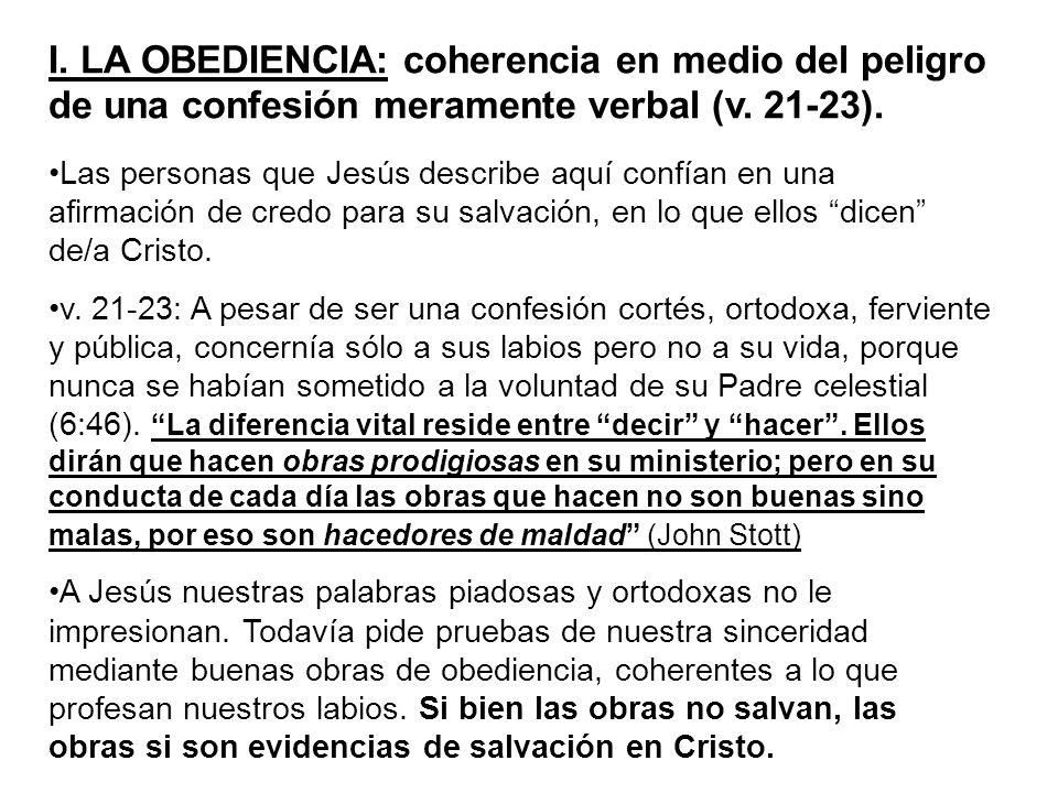 I. LA OBEDIENCIA: coherencia en medio del peligro de una confesión meramente verbal (v. 21-23).