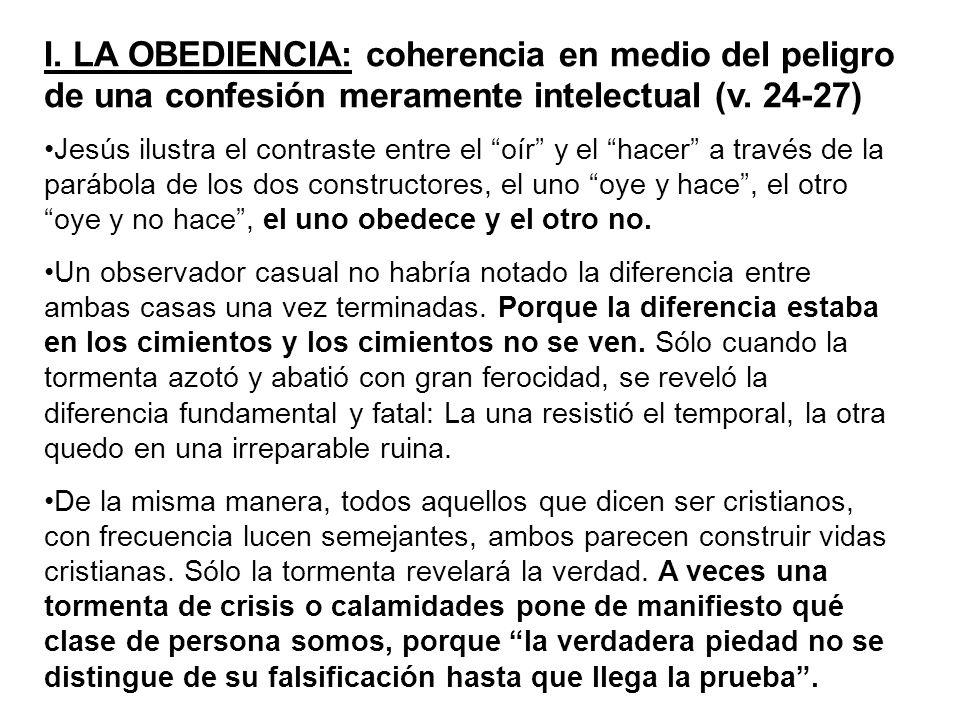I. LA OBEDIENCIA: coherencia en medio del peligro de una confesión meramente intelectual (v. 24-27)